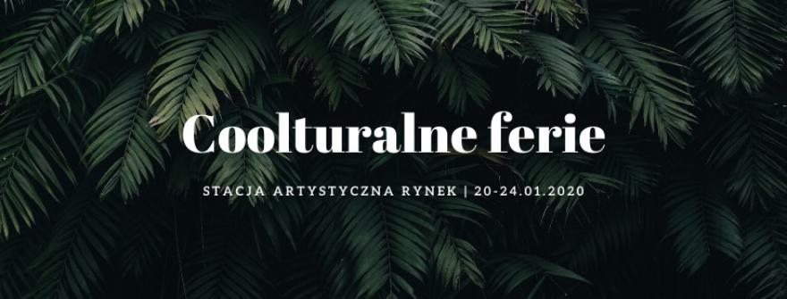 "Napis na tle roślin ""coolturalne ferie"""